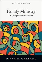 Family Ministry: A Comprehensive Guide