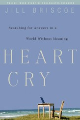 Heart Cry: Searching for Answers in a World Without Meaning