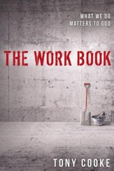 Work Book: What We Do Matters to God