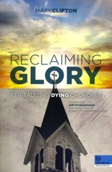 Reclaiming Glory: Creating a Gospel Legacy throughout North America - eBook