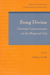 Song Divine: Commentaries on the Bhagavad Gita