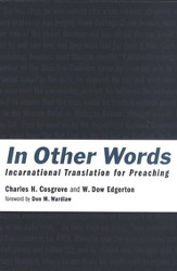 In Other Words: Incarnational Translation for Preaching