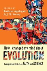 How I Changed My Mind About Evolution: Evangelicals Reflect on Faith and Science - eBook
