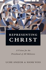 Representing Christ: A Vision for the Priesthood of All Believers - eBook