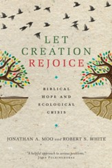 Let Creation Rejoice: Biblical Hope and Ecological Crisis