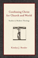 Confessing Christ for Church and World: Studies in Modern Theology