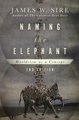 Naming the Elephant: Worldview as a Concept, Second Edition