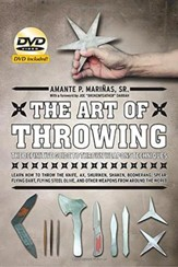 The Art of Throwing: The Definitive Guide to Thrown Weapons Techniques (DVD Included)