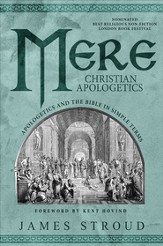 Mere Christian Apologetics: Apologetics and the Bible in Simple Terms - eBook