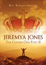 Jeremya Jones The Chosen One Part II - eBook