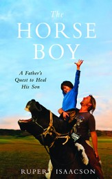 The Horse Boy: A Father's Quest to Heal His Son - eBook