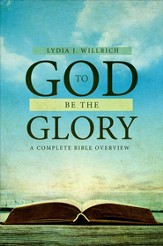 To GOD Be The Glory: A Complete Bible Overview - eBook