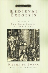 Medieval Exegesis, Vol 3: The Four Senses of Scripture