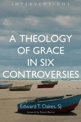 A Theology of Grace in Six Controversies - eBook