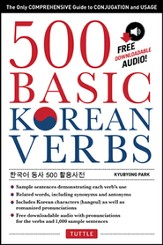 500 Basic Korean Verbs: The Comprehensive Reference for Conjugation & Use