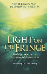 Light on the Fringe: Finding Hope in the Darkness of Depression