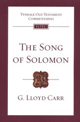 The Song of Solomon: Tyndale Old Testament Commentary  [TOTC]