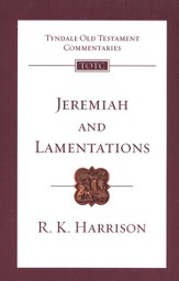Jeremiah & Lamentations: Tyndale Old Testament Commentary [TOTC]