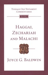 Haggai, Zechariah & Malachi: Tyndale Old Testament Commentary [TOTC]