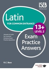 Latin for Common Entrance 13+ Exam Practice Answers Level 2 / Digital original - eBook
