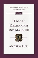 Haggai, Zechariah, Malachi: Tyndale Old Testament Commentary [TOTC]