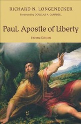 Paul, Apostle of Liberty: The Origin and Nature of Paul's Christianity