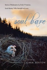 Soul Bare: Stories of Redemption by Emily P. Freeman, Sarah Bessey, Trillia Newbell and more