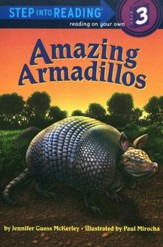 Step into Reading, Level 3: Amazing Armadillos