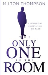 The Only One In The Room: A Lifetime of Observations on Race - eBook