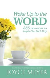 Wake Up to the Word: 365 Devotions to Inspire You Each Day - eBook