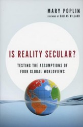 Is Reality Secular?: Testing the Assumptions of Four Global Worldviews