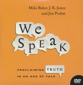 We Speak: Proclaiming Truth in an Age of Talk, DVD