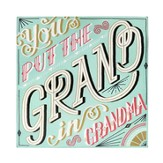 You Put the Grand in Grandma, Wood Plaque