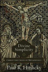 Divine Simplicity: Christ the Crisis of Metaphysics - eBook