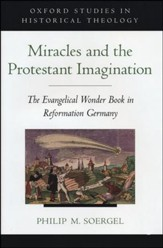 Miracles and the Protestant Imagination: The Evangelical Wonder Book in Reformation Germany