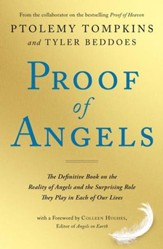 Proof of Angels: The Definitive Book on the Reality of Angels and the Surprising Role They Play in Each of Our Lives - eBook
