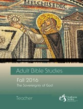 Adult Bible Studies Fall 2016 Teacher: The Sovereignty of God - eBook