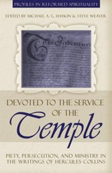 Devoted to the Service of the Temple: Piety, Persecution, and Ministry in the Writings of Hercules Collins - eBook
