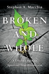 Broken and Whole: A Leader's Path to Spiritual Transformation