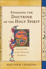 Engaging the Doctrine of the Holy Spirit: Love and Gift in the Trinity and the Church - eBook