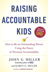 Raising Accountable Kids: How to Be an Outstanding Parent Using the Power of Personal Accountability - eBook