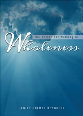 The Recipe for Walking in Wholeness - eBook