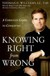 Knowing Right from Wrong: A Christian Guide to Conscience - eBook