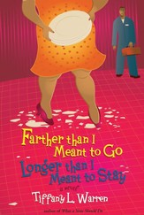 Farther Than I Meant To Go, Longer Than I Meant To Stay - eBook