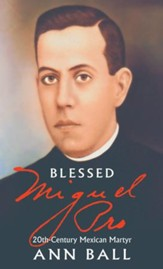 Blessed Miguel Pro: 20th Century Mexican Martyr - eBook