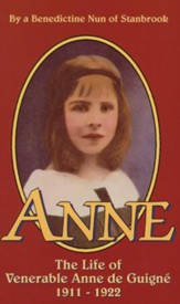 Anne: The Life of Ven. Anne de Guigne (1911-1922) - eBook