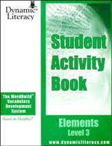 The WordBuild ® Vocabulary Development System Elements Level 3 Student Activity Book