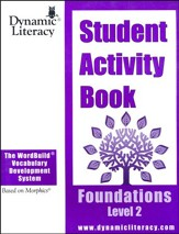 The WordBuild ® Vocabulary Development System:  Foundations Level 2 Student Activity Book