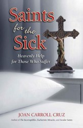 Saints for the Sick: Heavenly Help for Those Who Suffer - eBook