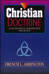 Christian Doctrine: A Pentecostal Perspective, Volume 1